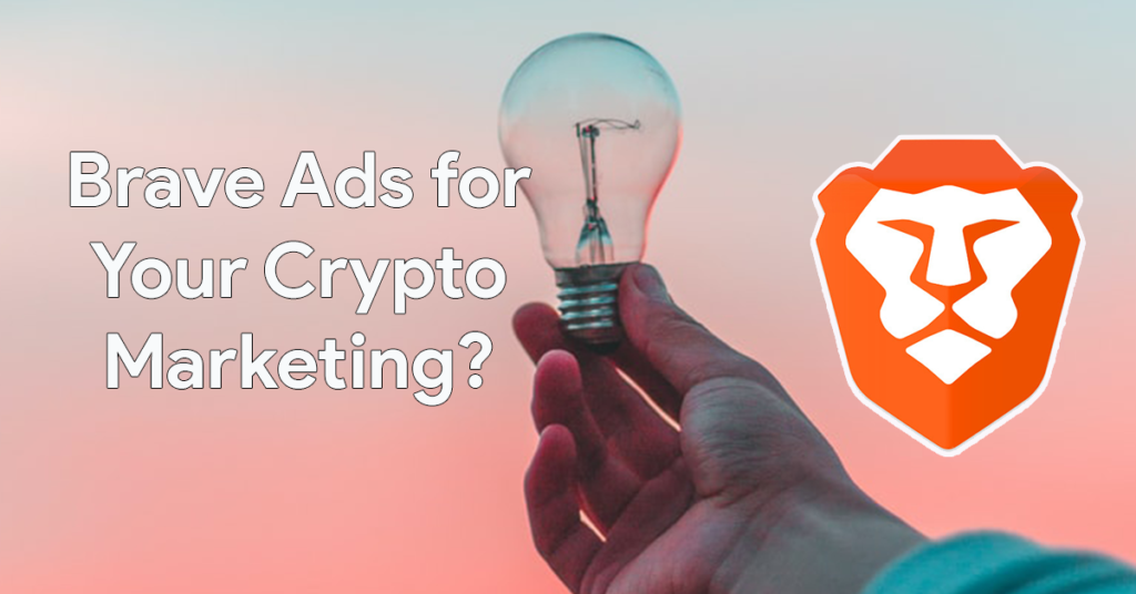 How Can Brave Ads Boost Your Crypto Marketing?