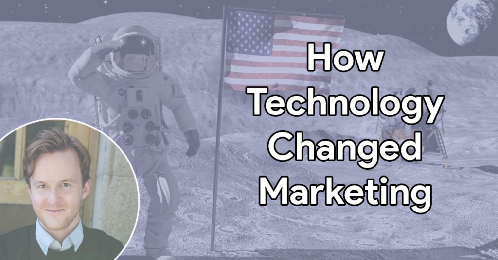 How Technology Changed Marketing