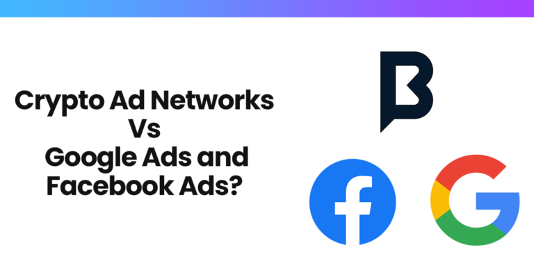 Crypto Ad Networks, Google Ads or Facebook Ads? What makes sense for your crypto campaign?