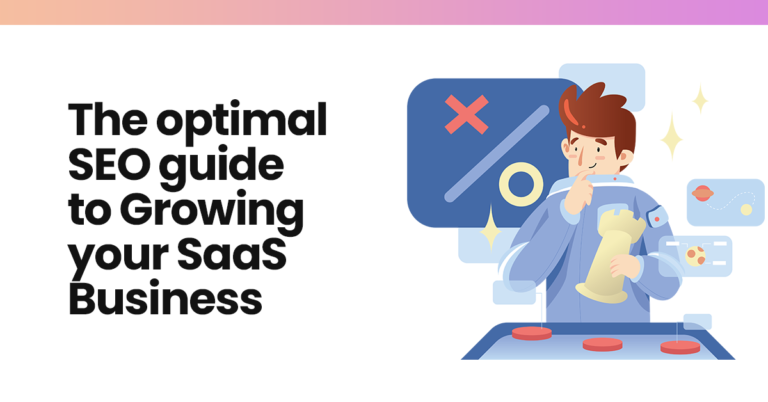 The optimal guide to Growing your SaaS Business on Google